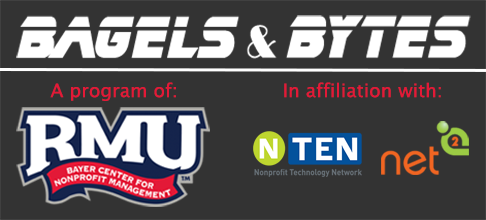 Bagels & Bytes, a program of the Bayer Center for Nonprofit Management at RMU in affiliation with NTEN and Net Squared